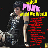 When Punk Ruled the World by Various Artists