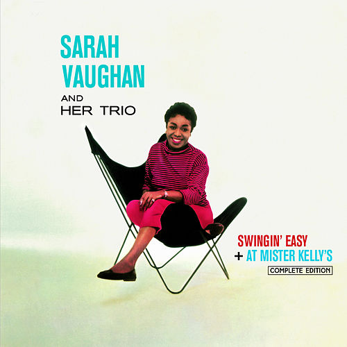 Swingin' Easy + at Mister Kelly's (Bonus Track Version) von Sarah Vaughan