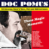 Doc Pomus: These Magic Moments (50 Original Rock 'N' Roll, Pop & R&B Anthems) von Various Artists