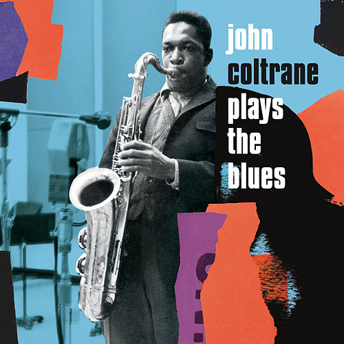 John Coltrane Plays the Blues (Bonus Track Version) von John Coltrane
