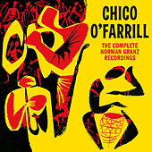 The Complete Norman Granz Recordings by Chico O'Farrill
