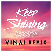 Keep Shining (VINAI Remix) by Redfoo (of LMFAO)