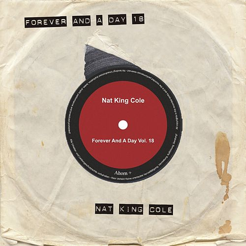 Forever and a Day, Vol. 18 von Nat King Cole