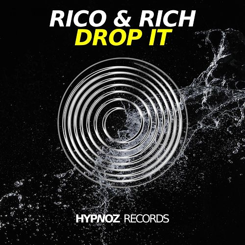 Drop It (Radio Edit) by Rico & Rich