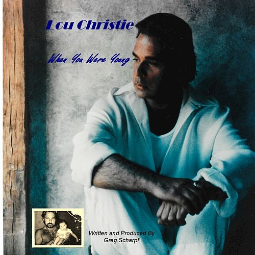When You Were Young - Single by Lou Christie