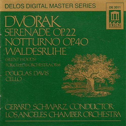 DVORAK, A.: Serenade in E major / Silent Woods / Nocturne in B major (Davis, Los Angeles Chamber Orchestra, Schwarz) by Various Artists