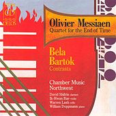 MESSIAEN, O.: Quartet for the End of Time / BARTOK, B.: Contrasts (Chamber Music Northwest) by Chamber Music Northwest