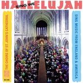 Choral Music - ROREM, N. / DIRKSEN, R.W. / NEAR, G. / BROWN, M.S. / RUTTER, J. / GOEMANN, N. / HARRIS, W.H. / BOLES, F. (Sing We Hallelujah) (Pearson) by Eric Plutz