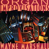 MARSHALL, Wayne: Organ Improvisations by Wayne Marshall