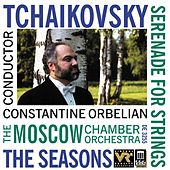 TCHAIKOVSKY, P.: Serenade in C major / The Seasons (arr. A. Gauk) (Moscow Chamber Orchestra, Orbelian) by Constantine Orbelian