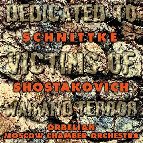 SHOSTAKOVICH, D.: Chamber Symphony / SCHNITTKE, A.: Piano Concerto (Moscow Chamber Orchestra, Orbelian) by Constantine Orbelian