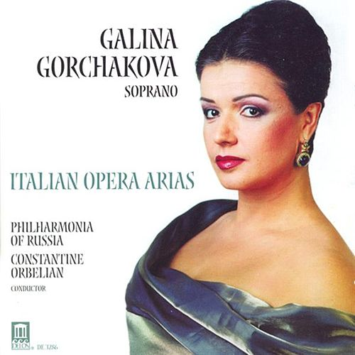 GORCHAKOVA, Galina: Italian Opera Arias - MASCAGNI, P. / PUCCINI, G. / LEONCAVALLO, R. / CATALANI, A. / CILEA, F. / VERDI, G. by Galina Gorchakova
