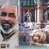 RESPIGHI, O.: Fountains of Rome / Pines of Rome / Roman Festivals (Respighi's Rome) (Oregon Symphony, DePreist) by Various Artists
