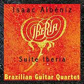 ALBENIZ, I.: Iberia (arr. for guitar quartet) (Brazilian Guitar Quartet) by Brazilian Guitar Quartet