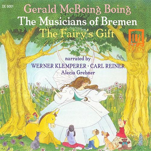 ROGERS, B.: Musicians of Bremen (The) / STERN, A.: The Fairy's Gift / KUBIK, G.: Gerald McBoing-Boing by Various Artists