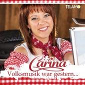 Volksmusik war gestern by Carina