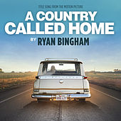 A Country Called Home by Ryan Bingham