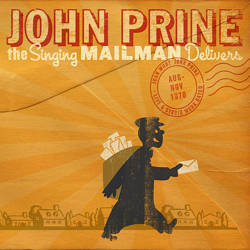 The Singing Mailman Delivers by John Prine