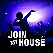 Join My House, Vol. 3 by Various Artists