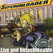 Live and Unfashionable by Superunloader