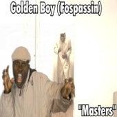 Masters by Golden Boy (Fospassin)