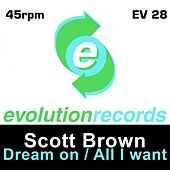 Dream On / All I Want - Single by Scott Brown