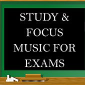 Study & Focus Music for Exams - GCSE Revision, School Studies, Exam Preperation, A-Level Homework, GCSEs Education, Foundation Degrees, Training for Exams, Preparing for A-Levels by Studying Music