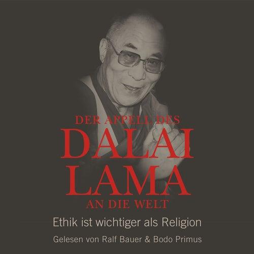 Der Appell des Dalai Lama an die Welt - Ethik ist wichtiger als Religion (Ungekürzte Lesung) by Dalai Lama