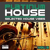 Platinum House Vol. 5 - Selected House Vibes by Various Artists