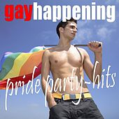 Gay Happening: Pride Party-Hits by Various Artists