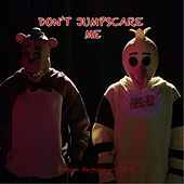 Don't Jumpscare Me by Logan Hugueny-Clark