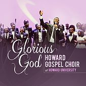 Glorious God by Howard Gospel Choir