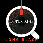 Looking 4 Coffee - Long Black von Various Artists