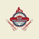 Pop Music Redefinition, Vol. 1 by Various Artists
