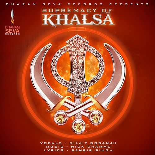 Supremacy of Khalsā by Diljit Dosanjh