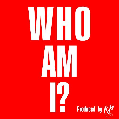 Who Am I? by KP