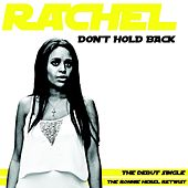 Don't Hold Back (The Ronnie Herel Retwist) by Rachel