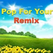 Pop For Your Remix von Various Artists
