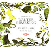 The Music of Walter Gieseking by Karen Haid