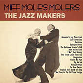 The Jazz Makers by Miff Mole