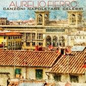 Canzoni Napoletane Celebri by Aurelio Fierro
