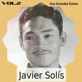 Javier Solís - Sus Grandes Éxitos, Vol. 2 by Javier Solis