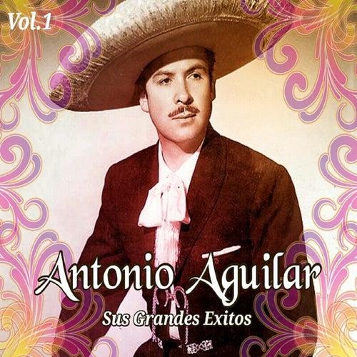 Antonio Aguilar - Sus Grandes Éxitos, Vol. 2 by Antonio Aguilar