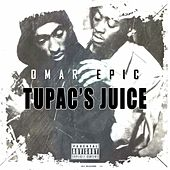 Omar Epic, Tupac's Juice by Free Will