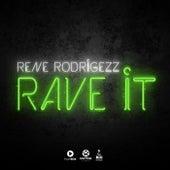 Rave It by Rene Rodrigezz