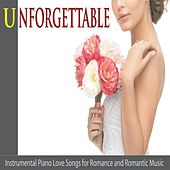 Unforgettable: Instrumental Piano Love Songs for Romance and Romantic Music by Robbins Island Music Group