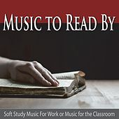 Music to Read By: Soft Study Music for Work or Music for the Classroom by Robbins Island Music Group