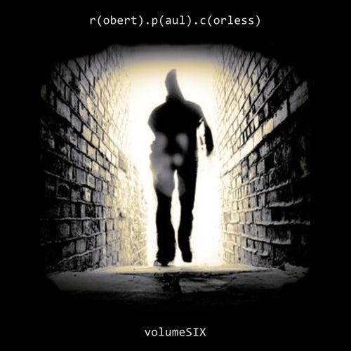 Volume Six by Robert Paul Corless