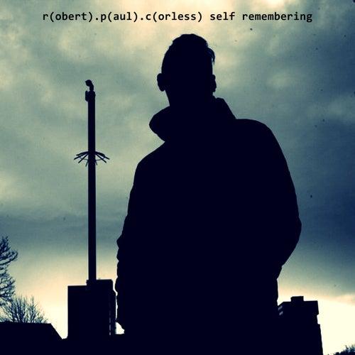 Self Remembering by Robert Paul Corless