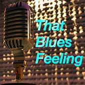 That Blues Feeling von Various Artists